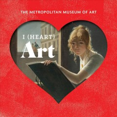 I (heart) art : work we love from the Metropolitan Museum of Art