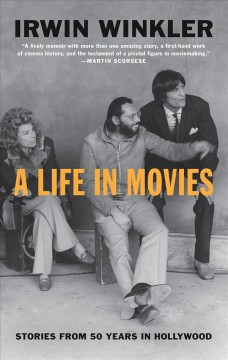 A Life in Movies : Stories from 50 Years in Hollywood