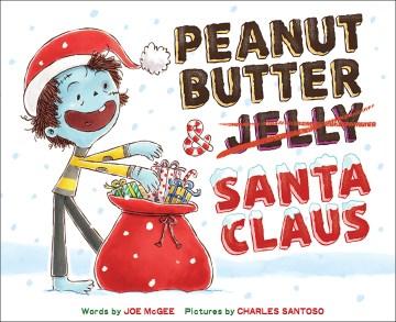 Peanut Butter & Santa Claus : A Zombie Culinary Tale