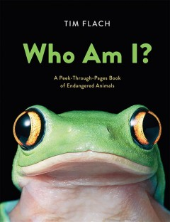 Who Am I? : A Peek-Through-Pages Book of Endangered Animals