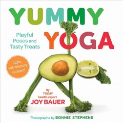 Yummy Yoga : Playful Poses and Tasty Treats