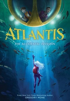 Atlantis: the accidental invasion / The Accidental Invasion