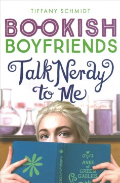 Talk nerdy to me : a Bookish boyfriends novel