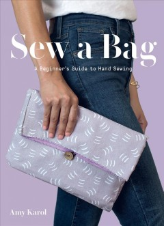 Sew a Bag : A Beginnerѫs Guide to Hand-sewing