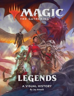 Magic the Gathering Legends : A Visual History