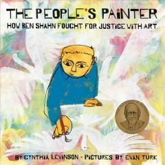 The People's Painter : How Ben Shahn Fought for Justice With Art