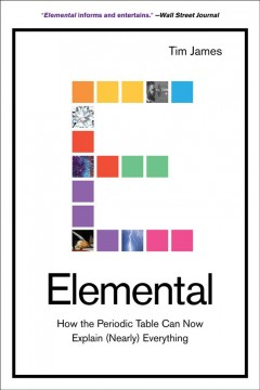 Elemental : How the Periodic Table Can Now Explain Nearly Everything