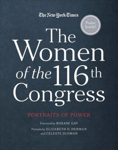 The Women of the 116th Congress : Portraits of Power