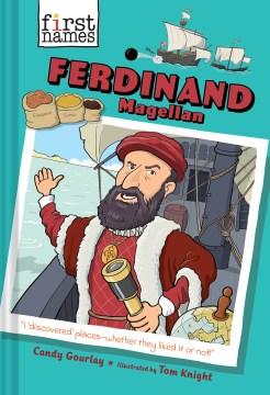 Ferdinand Magellan / Candy Gourlay ; illustrations by Tom Knight.