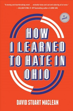How I learned to hate in Ohio : a novel