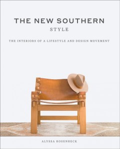 The New Southern Style : The Inspiring Interiors of a Creative Movement