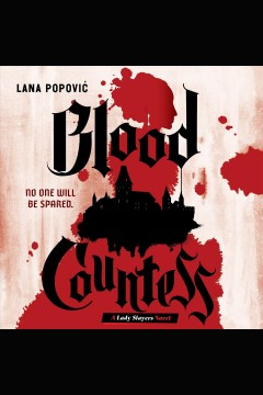 Blood Countess [electronic resource] / Lana Popovic.