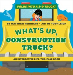 What's Up, Construction Truck?