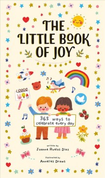 The Little Book of Joy : 365 Ways to Celebrate Every Day