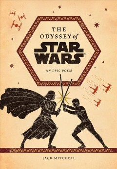 The Odyssey of Star Wars : An Epic Poem