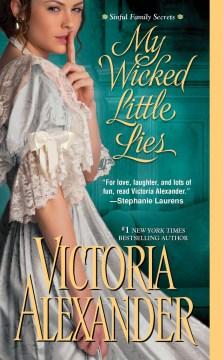 My wicked little lies Victoria Alexander.