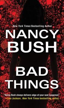 Bad things / Nancy Bush.