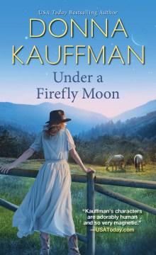 Under a firefly moon Donna Kauffman.