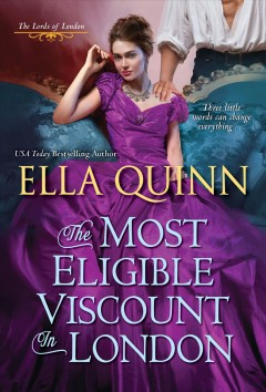 The most eligible viscount in London Ella Quinn.