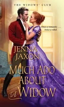 Much ado about a widow Jenna Jaxon.