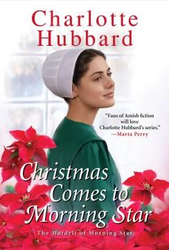 Christmas comes to Morning Star Charlotte Hubbard.
