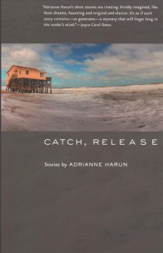 Catch, release : stories