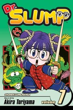 Dr. Slump. Volume 7 / story & art by Akira Toriyama ; English adaptation & translation, Alexander O. Smith.