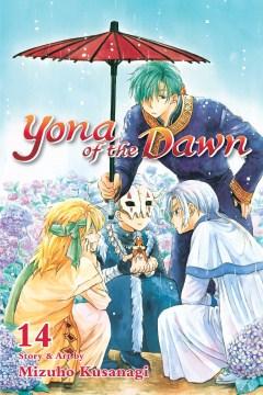 Yona of the dawn. 14 / story & art by Mizuho Kusanagi ; English adaptation/Ysabet Reinhardt MacFarlane ; translation/JN Productions.