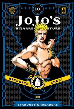 JoJo's bizarre adventure. Stardust Crusaders Part 3, Stardust crusaders. 10 / Hirohiko Araki ; translation, Evan Galloway.