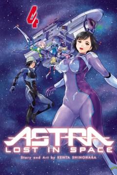 Astra lost in space. 4, Revelation / Kenta Sinohara ; translation/Adrienne Beck.