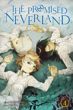 The promised Neverland. 4, I want to live / story, Kaiu Shirai ; art, Posuka Demizu ; translation/Satsuki Yamashita.