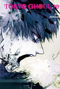Tokyo ghoul:re. 9 / Sui Ishida ; translation, Joe Yamazaki.