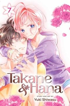 Takane & Hana. 7 / story and art by Yuki Shiwasu ; English adaptation, Ysabet Reinhardt MacFarlane ; translation, JN Productions.