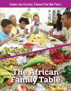 The African family table / by Diane Bailey.