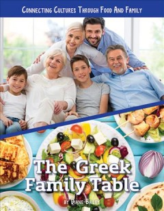 The Greek family table / Diane Bailey.
