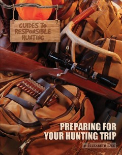 Preparing for Your Hunting Trip