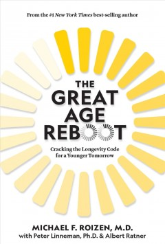 The Great Age Reset : The New Science of Limitless Longevity