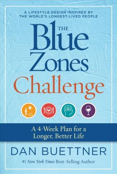The Blue Zones Challenge : A 4-week Plan for a Longer, Better Life