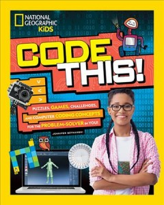 Code This! : Puzzles, Games, Challenges, and Computer Coding Concepts for the Problem Solver in You