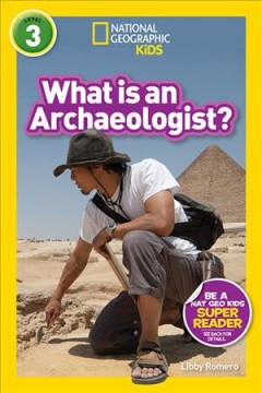 National Geographic readers : what is an archaeologist?