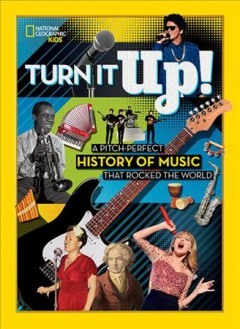Turn It Up! : A Pitch-perfect History of Music That Rocked the World