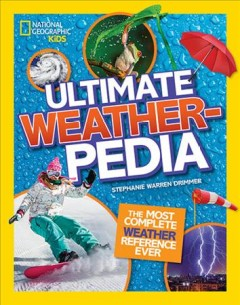 National Geographic Kids Ultimate Weatherpedia : The Most Complete Weather Reference Ever