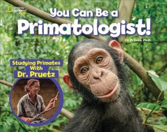 You can be a primatologist / Exploring Monkeys and Apes With Dr. Jill Pruetz