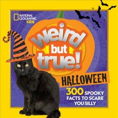 Weird but True Halloween : 300 Spooky Facts to Scare You Silly