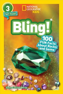 Bling! : 100 fun facts about rocks and gems