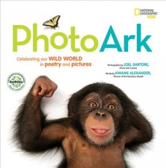 National Geographic Kids Photo Ark : Celebrating Our Wild World in Poetry and Pictures; Earth Day Edition