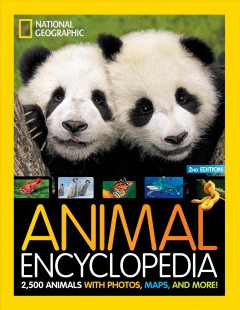 National Geographic Kids Animal Encyclopedia : 2,500 Animals With Photos, Maps, and More!