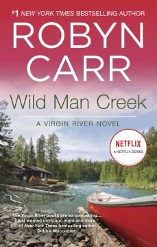 Wild Man Creek Robyn Carr.