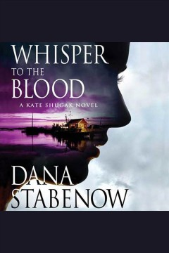 Whisper to the blood [electronic resource] / Dana Stabenow.