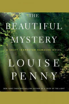 The beautiful mystery [electronic resource] / Louise Penny.